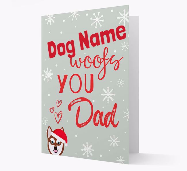 'I Woof You Dad' Card with your Alaskan Klee Kai Christmas Icon