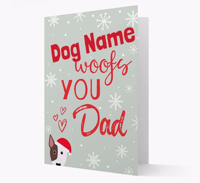 'I Woof You Dad' Card with your Bull Terrier Christmas Icon
