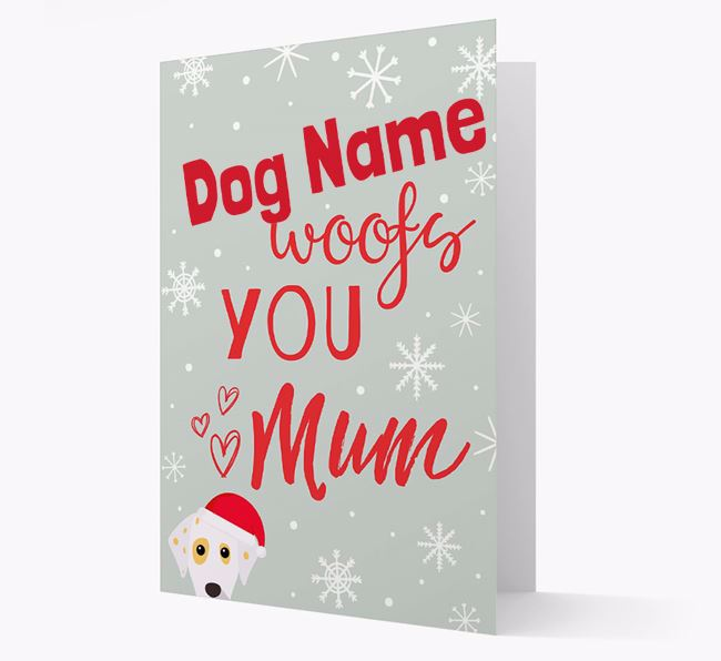 'I Woof You Mum' Card with your Dalmatian Christmas Icon