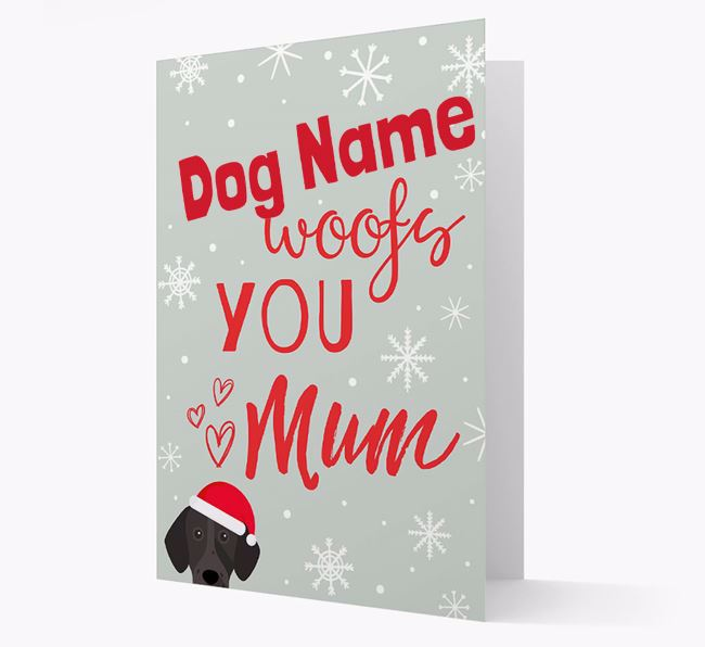 'I Woof You Mum' Card with your German Shorthaired Pointer Christmas Icon
