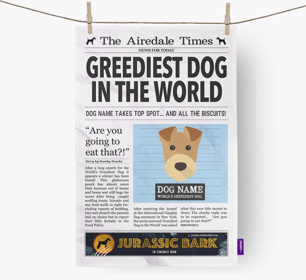 Personalised The Airedale Terrier Times 'Greediest Dog In The World' Newspaper Tea Towel