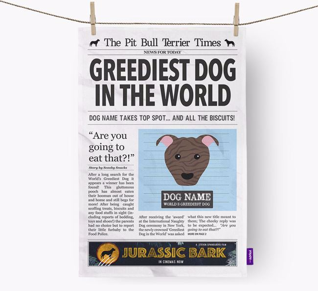 The Pitbull Times 'Greediest Dog In The World' Personalised Dish Towel
