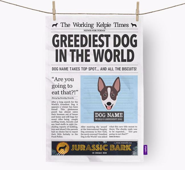 The Working Kelpie Times 'Greediest Dog In The World' Personalised Tea Towel