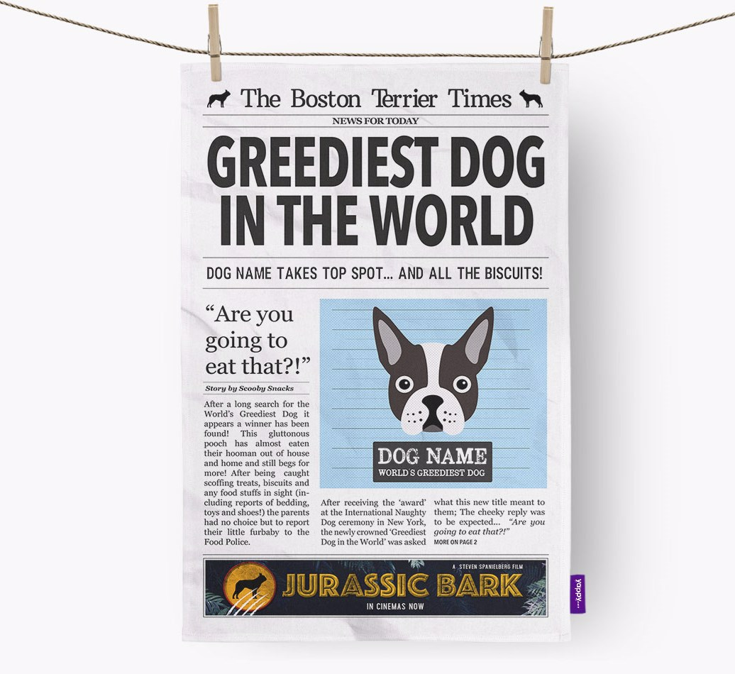 Personalised The Boston Terrier Times 'Greediest Dog In The World' Newspaper Tea Towel
