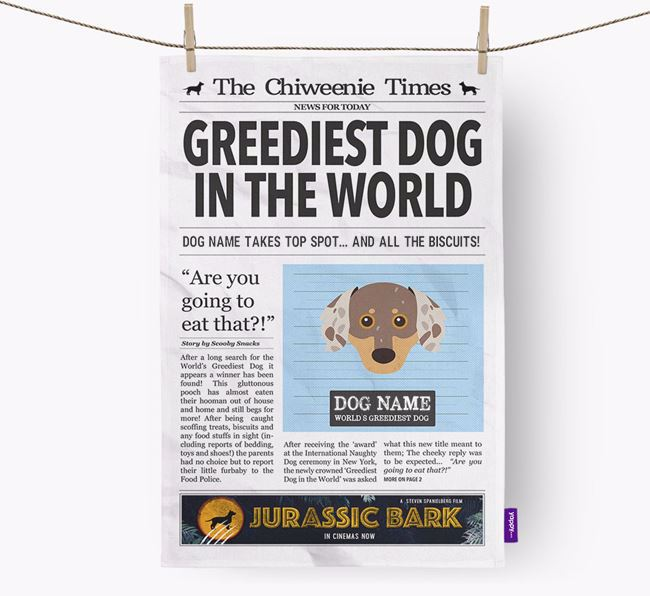 The Chiweenie Times 'Greediest Dog In The World' Personalised Tea Towel