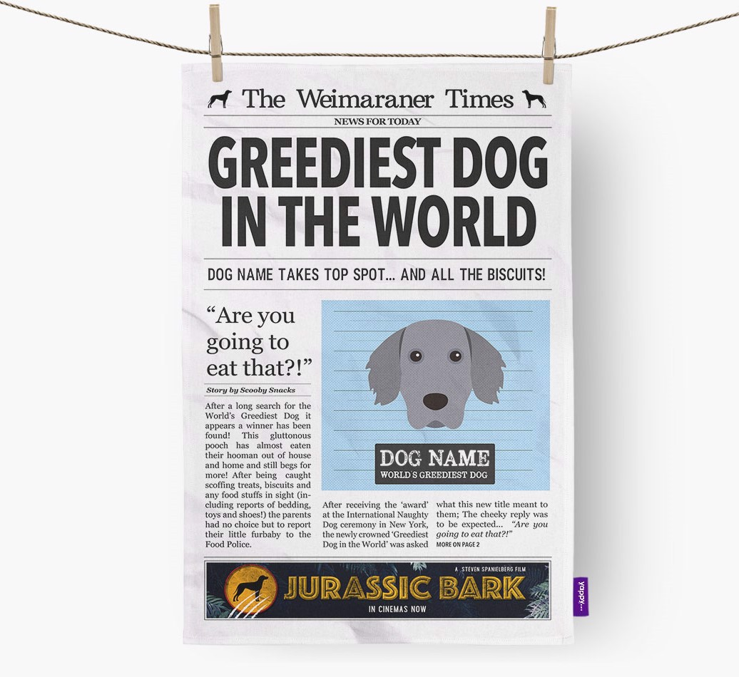 Personalised The Weimaraner Times 'Greediest Dog In The World' Newspaper Tea Towel