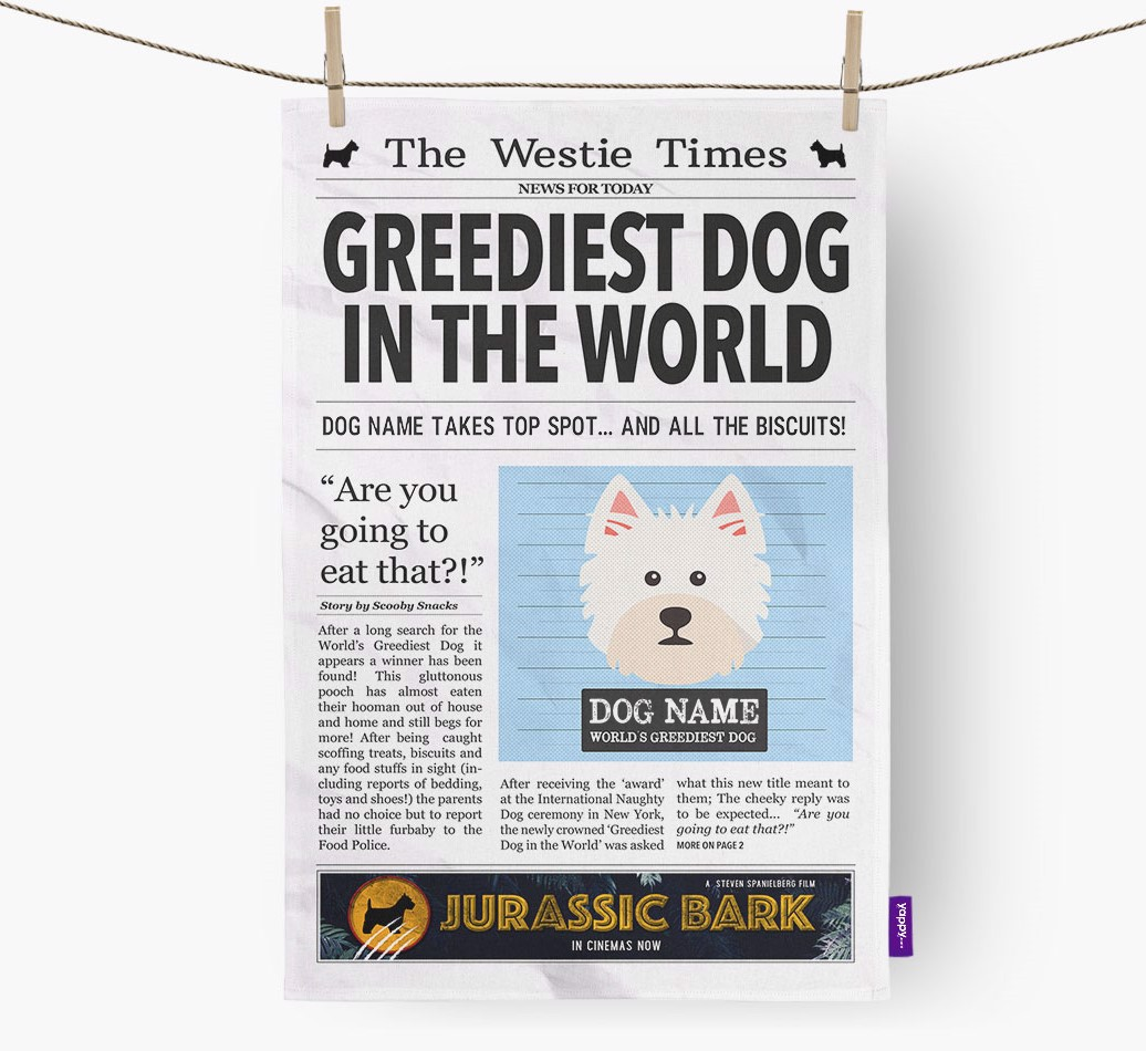 Personalised The West Highland White Terrier Times 'Greediest Dog In The World' Newspaper Tea Towel
