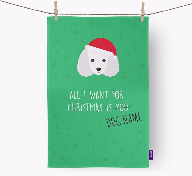 Tea Towel 'All I Want for Christmas is...' with Toy Poodle Icon