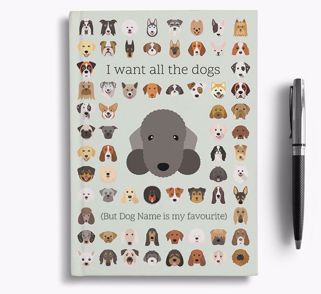 Bedlington Terrier 'I Want All The Dogs' Personalised Notebook