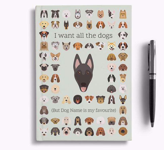 Belgian Malinois 'I Want All The Dogs' Personalised Notebook