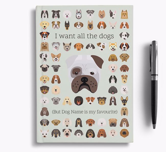 Bull Pei 'I Want All The Dogs' Personalised Notebook