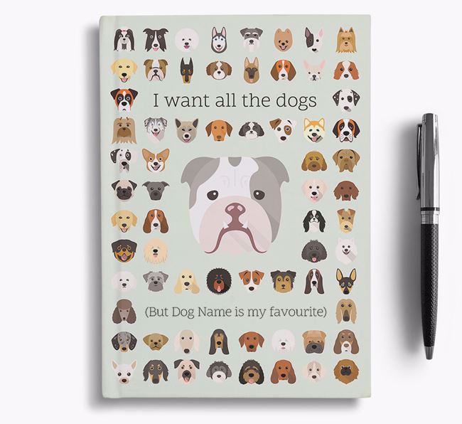 English Bulldog 'I Want All The Dogs' Personalised Notebook