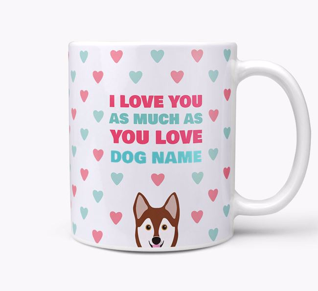 Personalised Alaskan Klee Kai 'I Love You As Much As You Love Your Dog' Mug