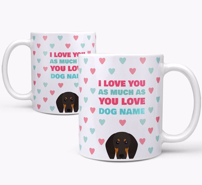 Personalised Black and Tan Coonhound 'I Love You As Much As You Love Your Dog' Mug