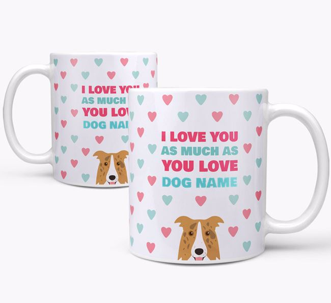 Personalised Border Collie 'I Love You As Much As You Love Your Dog' Mug