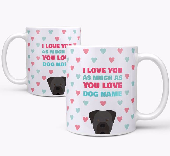 Personalised Cane Corso Italiano 'I Love You As Much As You Love Your Dog' Mug