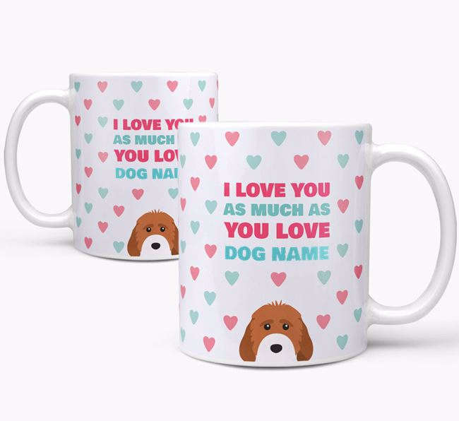 Personalised Cockapoo 'I Love You As Much As You Love Your Dog' Mug