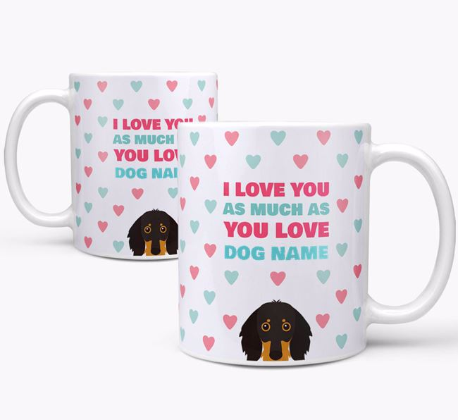 Personalised Dachshund 'I Love You As Much As You Love Your Dog' Mug
