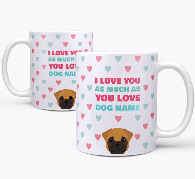 Personalised Frug 'I Love You As Much As You Love Your Dog' Mug