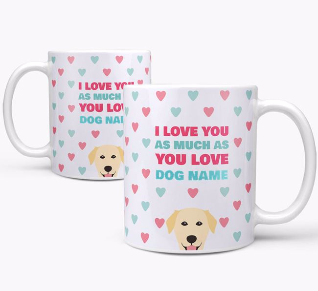 Personalised Golden Labrador 'I Love You As Much As You Love Your Dog' Mug