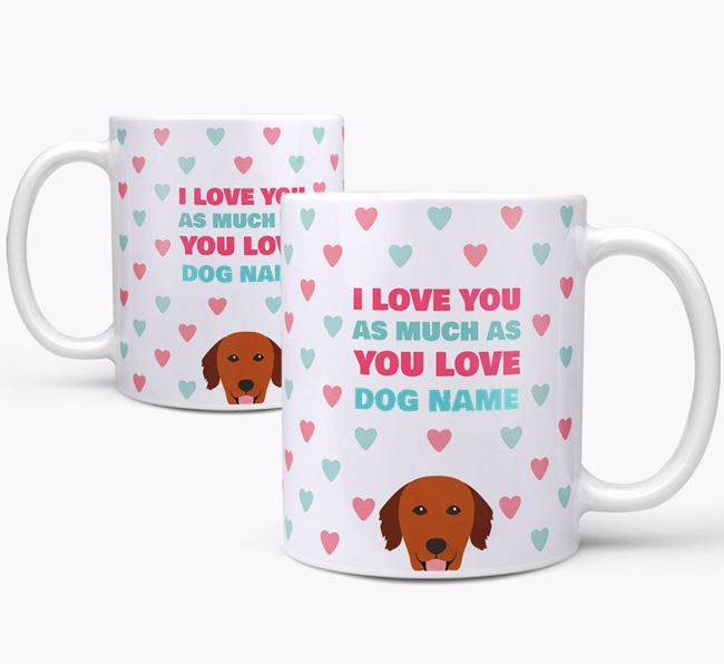 Personalised Golden Retriever 'I Love You As Much As You Love Your Dog' Mug