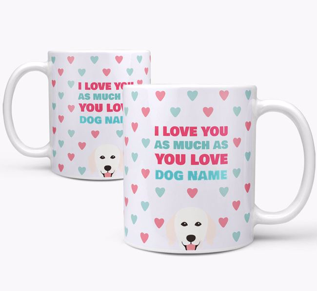 Personalised Hungarian Kuvasz 'I Love You As Much As You Love Your Dog' Mug