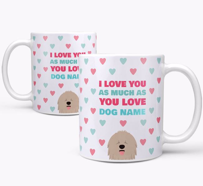 Personalised Komondor 'I Love You As Much As You Love Your Dog' Mug