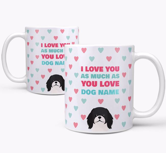 Personalised Pekingese 'I Love You As Much As You Love Your Dog' Mug