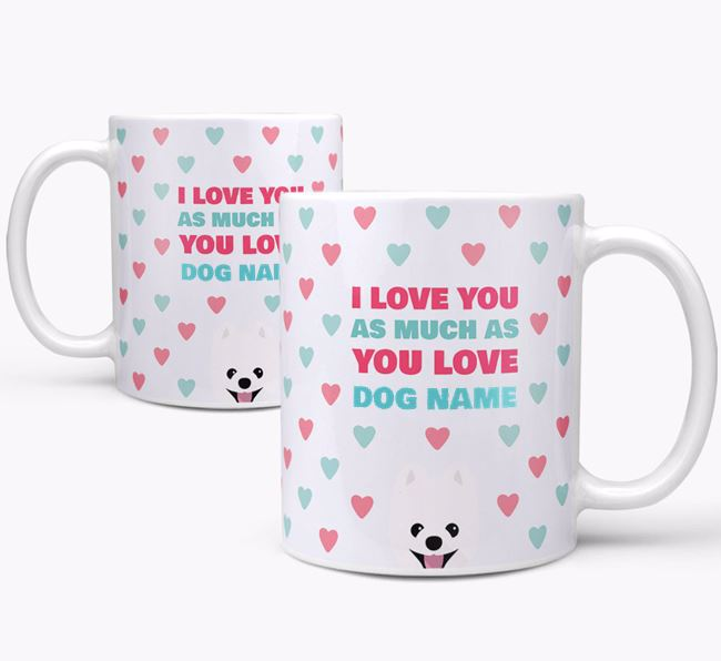 Personalised Pomeranian 'I Love You As Much As You Love Your Dog' Mug