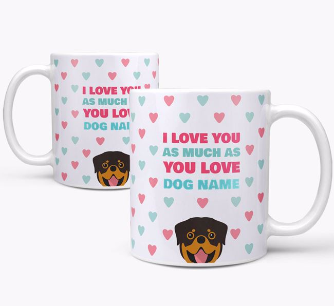 Personalised Dog 'I Love You As Much As You Love Your Dog' Mug