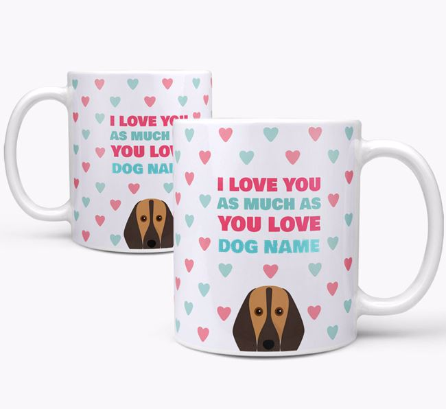 Personalised Segugio Italiano 'I Love You As Much As You Love Your Dog' Mug