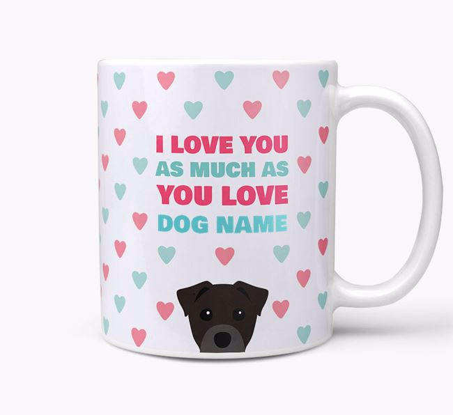 Personalised Staffy Jack 'I Love You As Much As You Love Your Dog' Mug