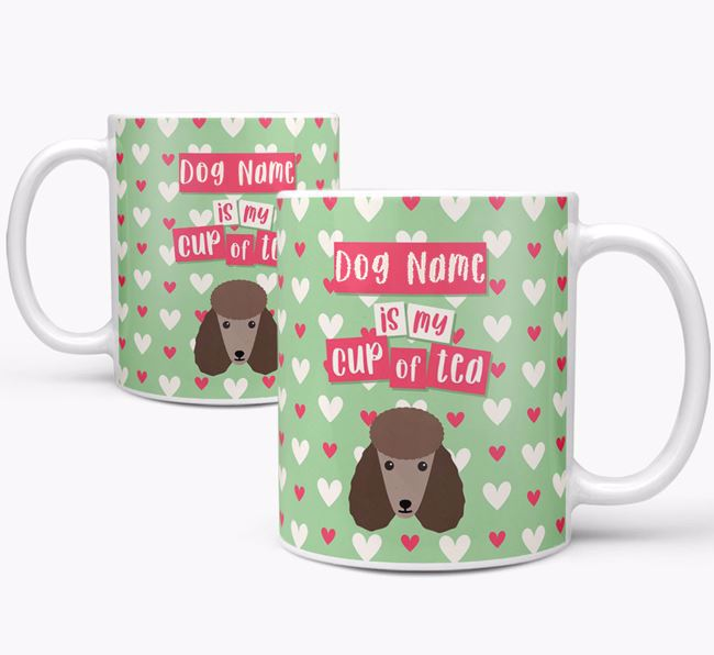 Personalised Poodle 'Your Dog is my Cup of Tea' Mug