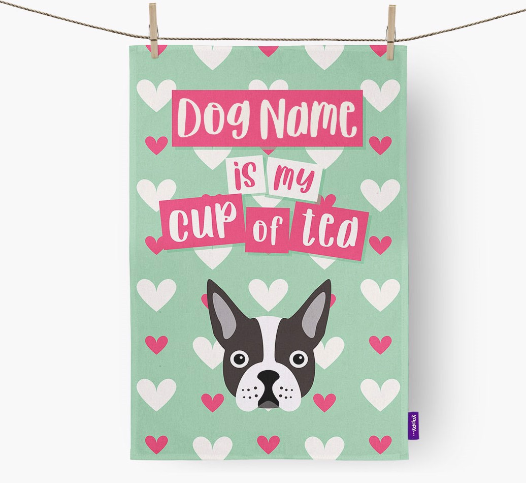 '{dogsName} Is My Cup Of Tea' Tea Towel with Boston Terrier Icon