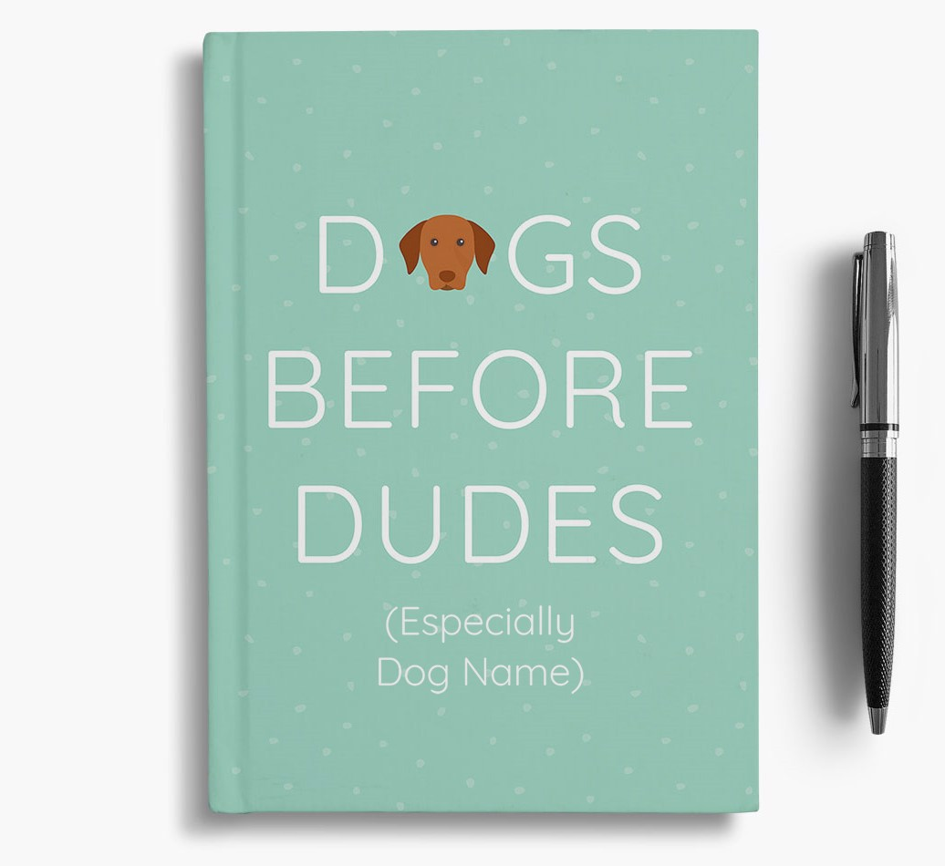 Personalised 'Dogs Before Dudes' Notebook with Hungarian Vizsla Icon