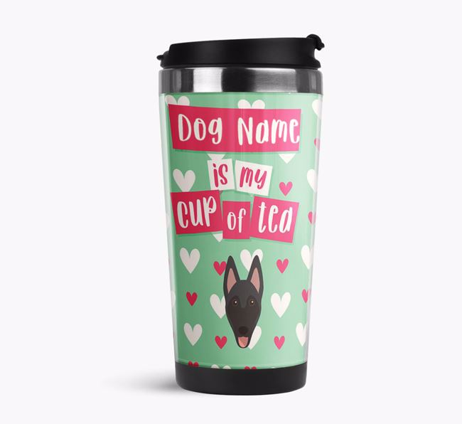 'Your Dog is my cup of tea' Travel Flask with Belgian Malinois Icon
