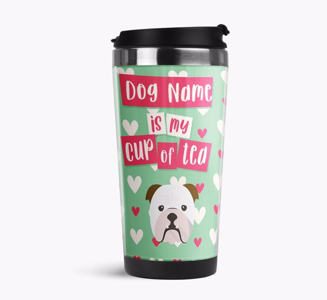 'Your Dog is my cup of tea' Travel Flask with English Bulldog Icon
