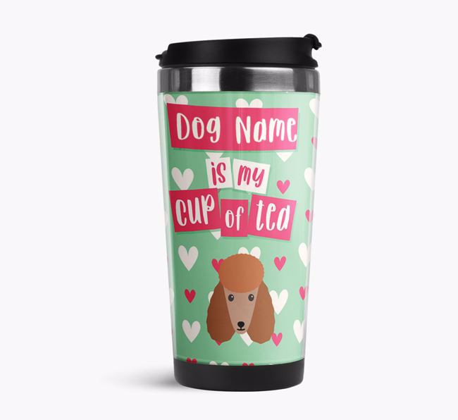 'Your Dog is my cup of tea' Travel Flask with Poodle Icon