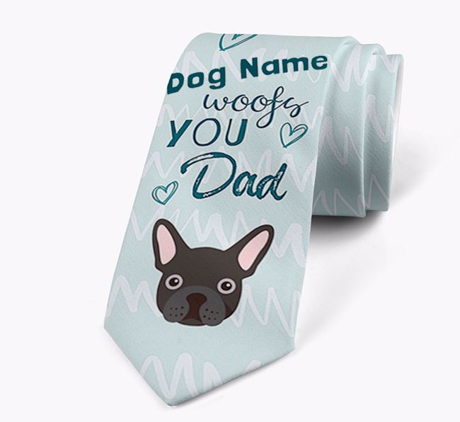'Your Dog woofs you Dad' Neck Tie with French Bulldog Icon