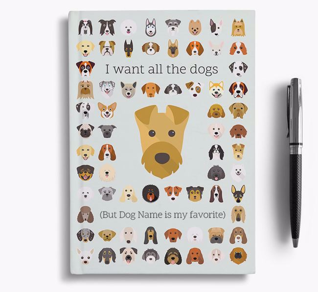 Airedale Terrier 'I Want All The Dogs' Personalized Notebook