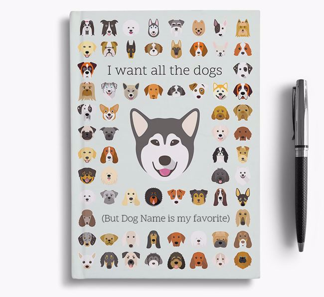 Alaskan Malamute 'I Want All The Dogs' Personalized Notebook