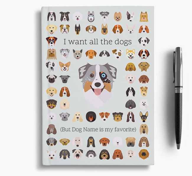 Australian Shepherd 'I Want All The Dogs' Personalized Notebook