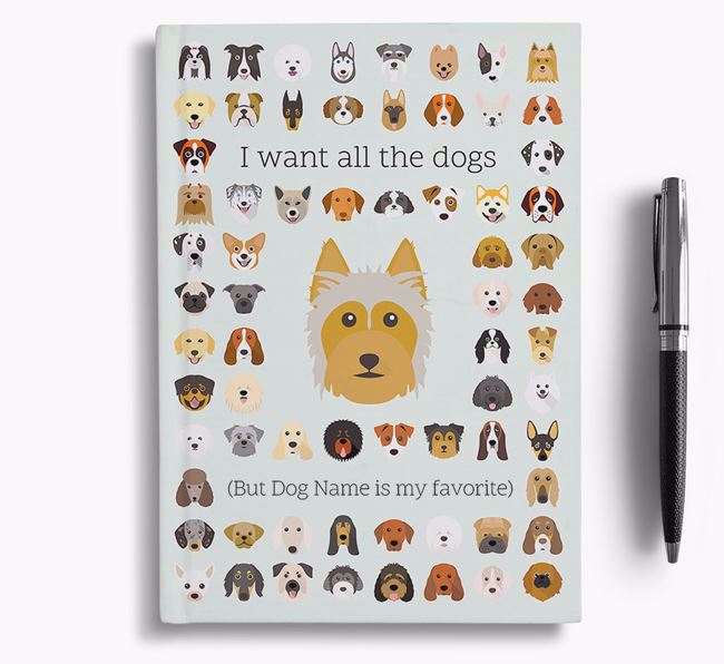 Australian Silky Terrier 'I Want All The Dogs' Personalized Notebook