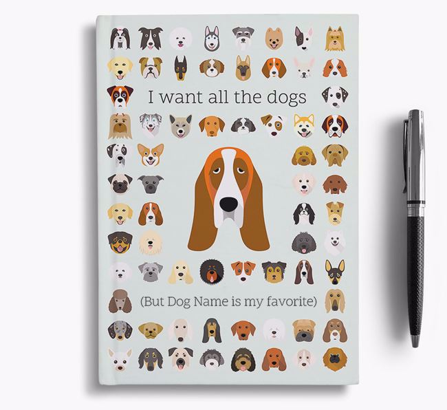 Basset Hound 'I Want All The Dogs' Personalized Notebook