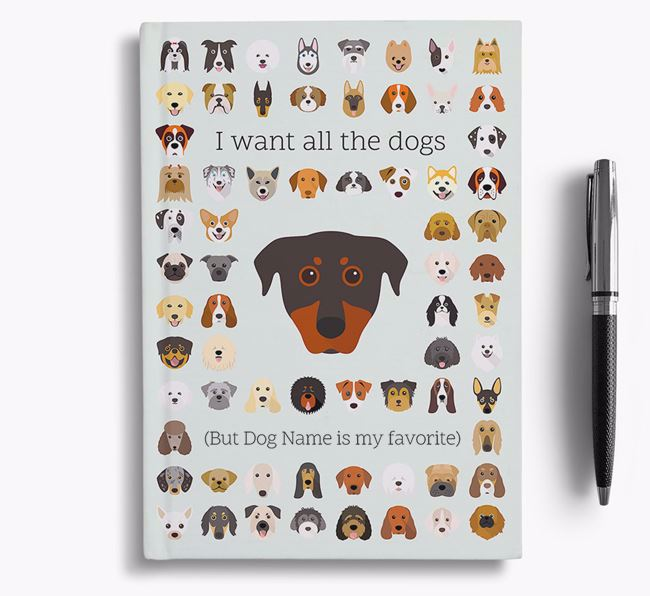 Beauceron 'I Want All The Dogs' Personalized Notebook