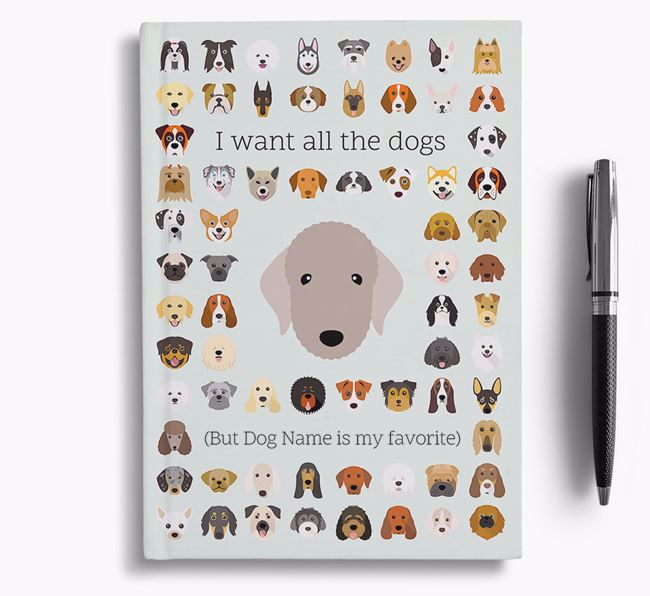 Bedlington Terrier 'I Want All The Dogs' Personalized Notebook