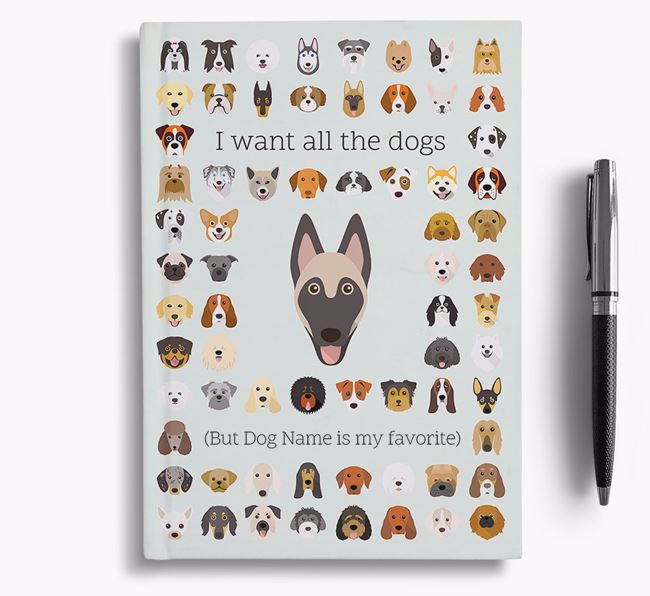 Belgian Malinois 'I Want All The Dogs' Personalized Notebook