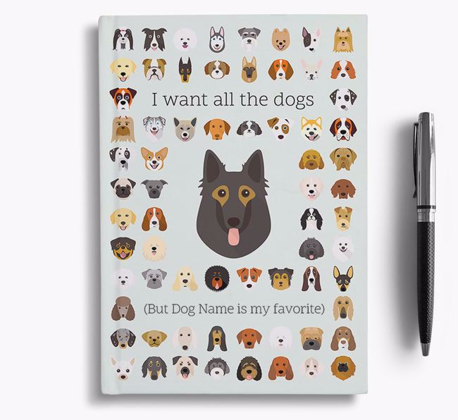 Belgian Tervuren 'I Want All The Dogs' Personalized Notebook