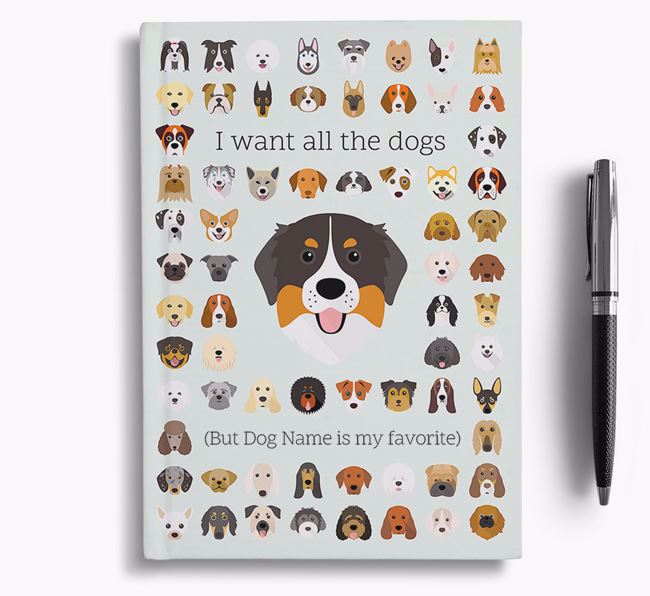 Bernese Mountain Dog 'I Want All The Dogs' Personalized Notebook
