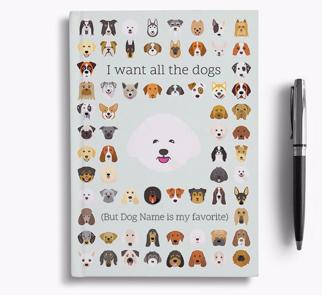 Bichon Frise 'I Want All The Dogs' Personalized Notebook